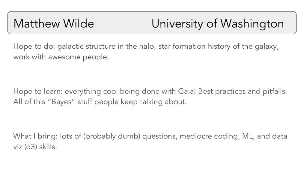 Matthew Wilde University of Washington Hope to ...