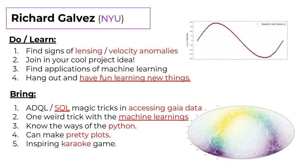 Richard Galvez (NYU) Do / Learn: 1. Find signs ...