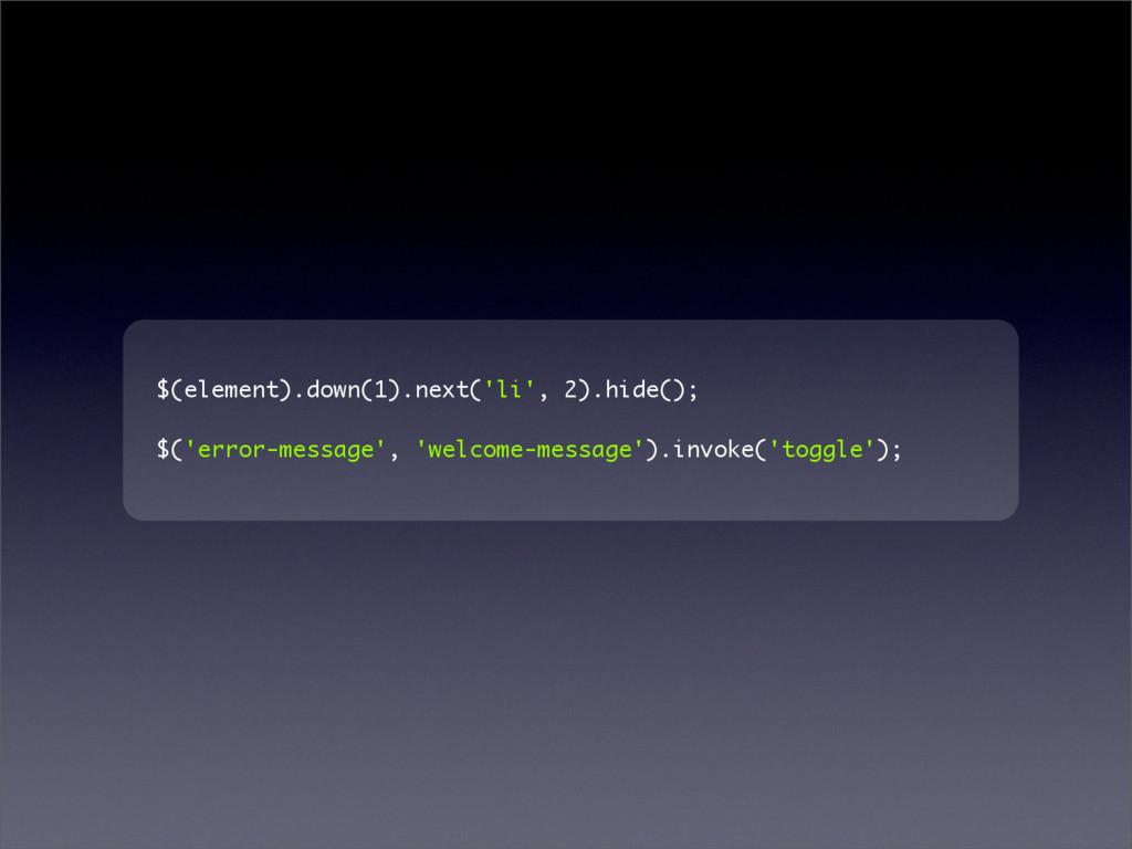 $(element).down(1).next('li', 2).hide(); $('err...