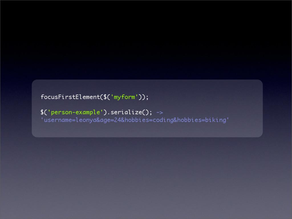 focusFirstElement($('myform')); $('person-examp...