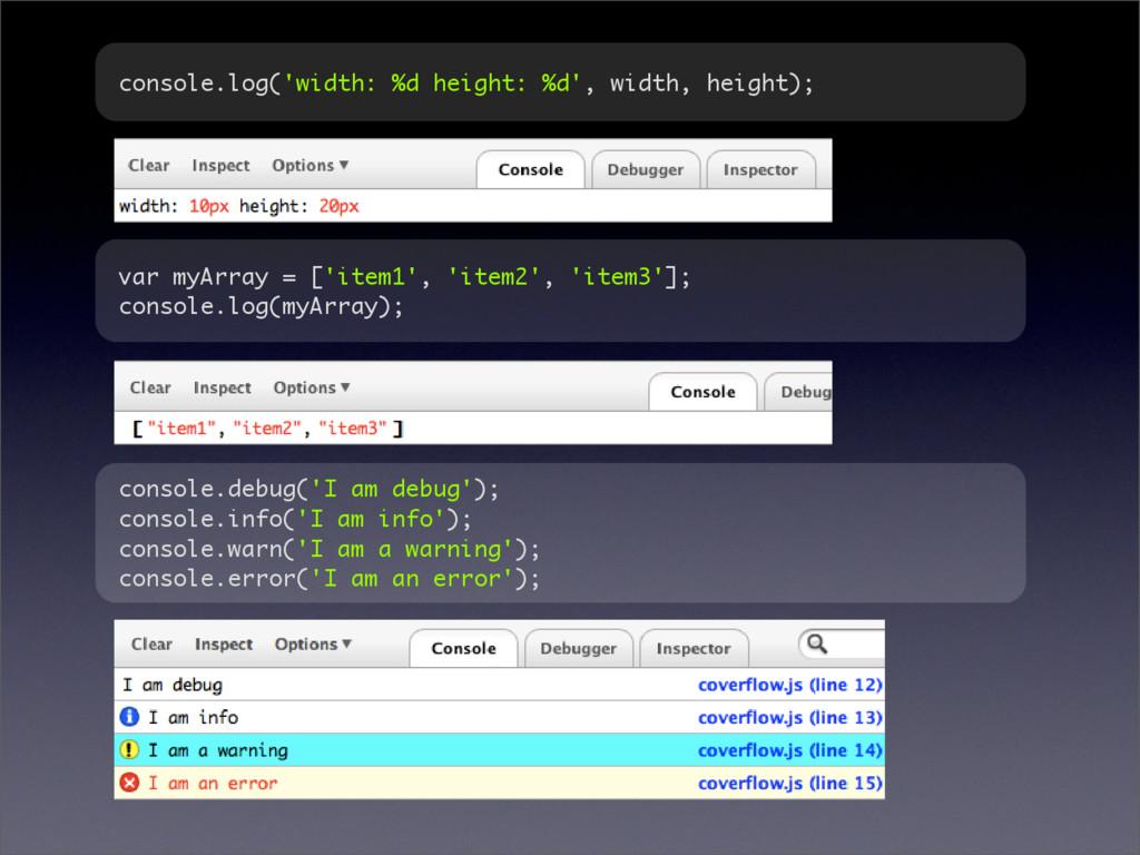 console.log('width: %d height: %d', width, heig...