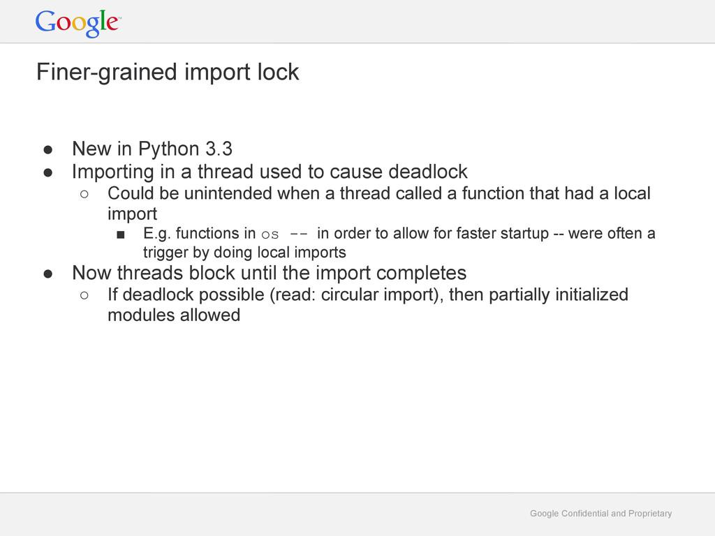 Google Confidential and Proprietary Finer-grain...