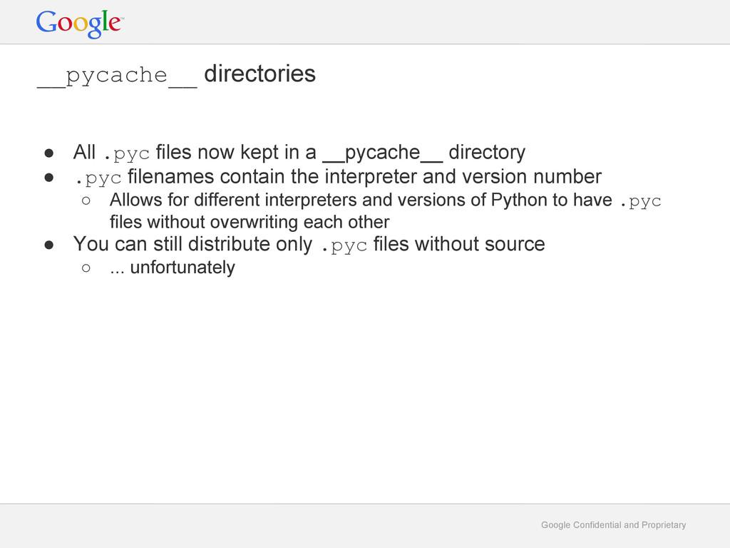 Google Confidential and Proprietary __pycache__...