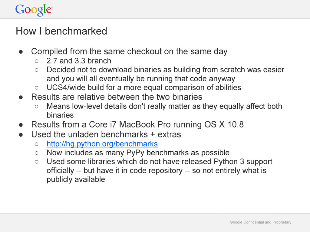 Google Confidential and Proprietary How I bench...