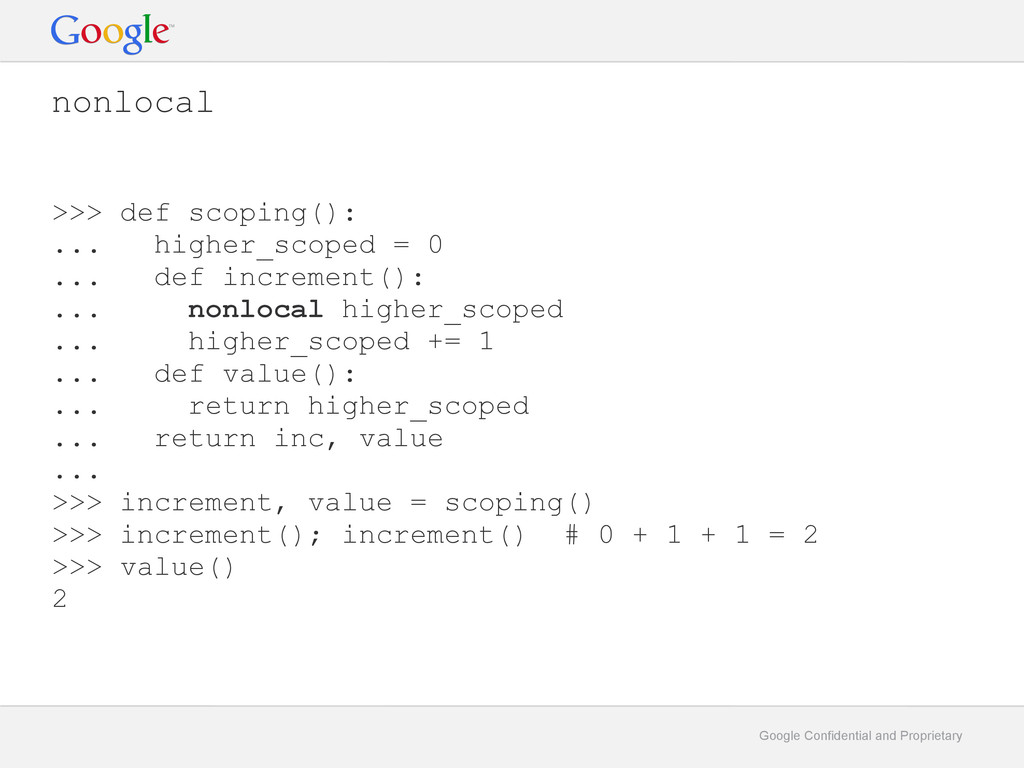 Google Confidential and Proprietary nonlocal >>...