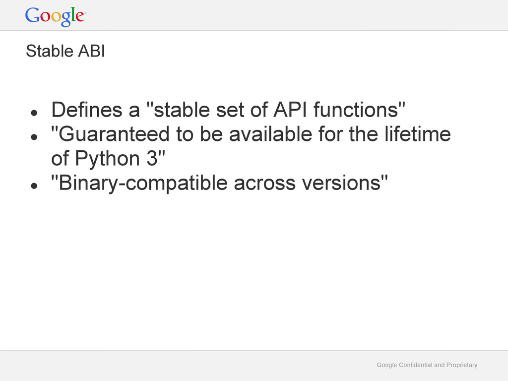 Google Confidential and Proprietary Stable ABI ...