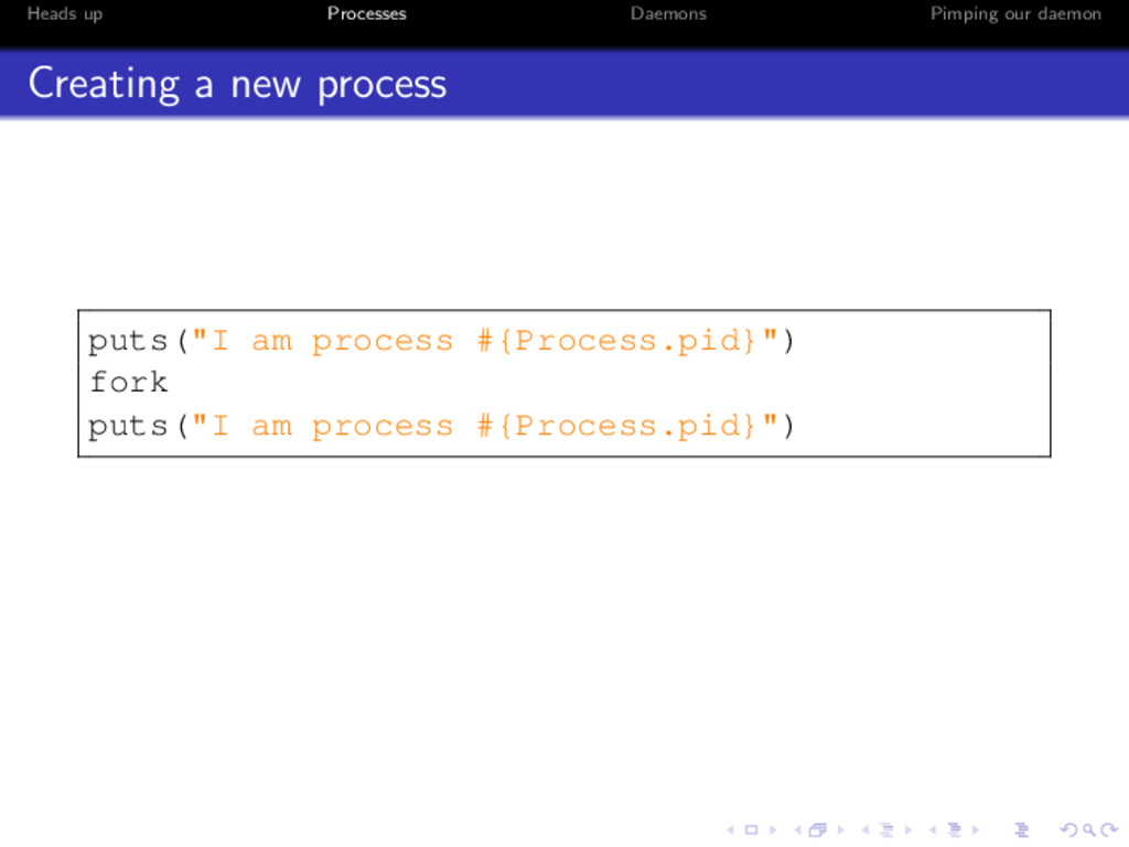 Heads up Processes Daemons Pimping our daemon C...