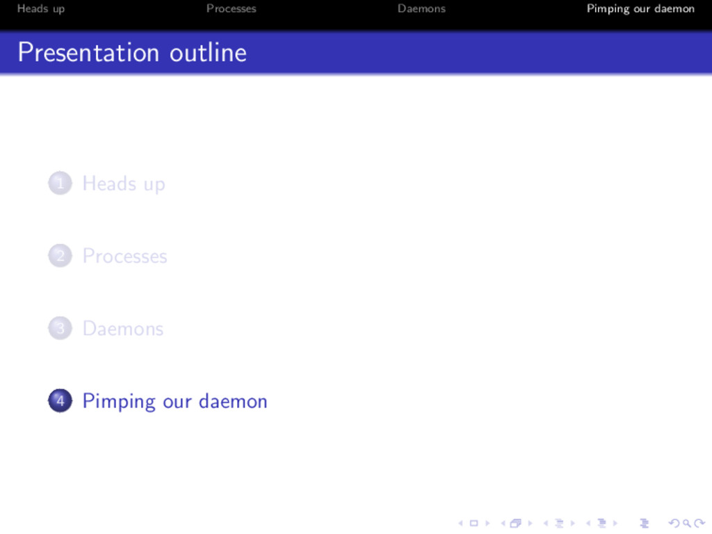 Heads up Processes Daemons Pimping our daemon P...