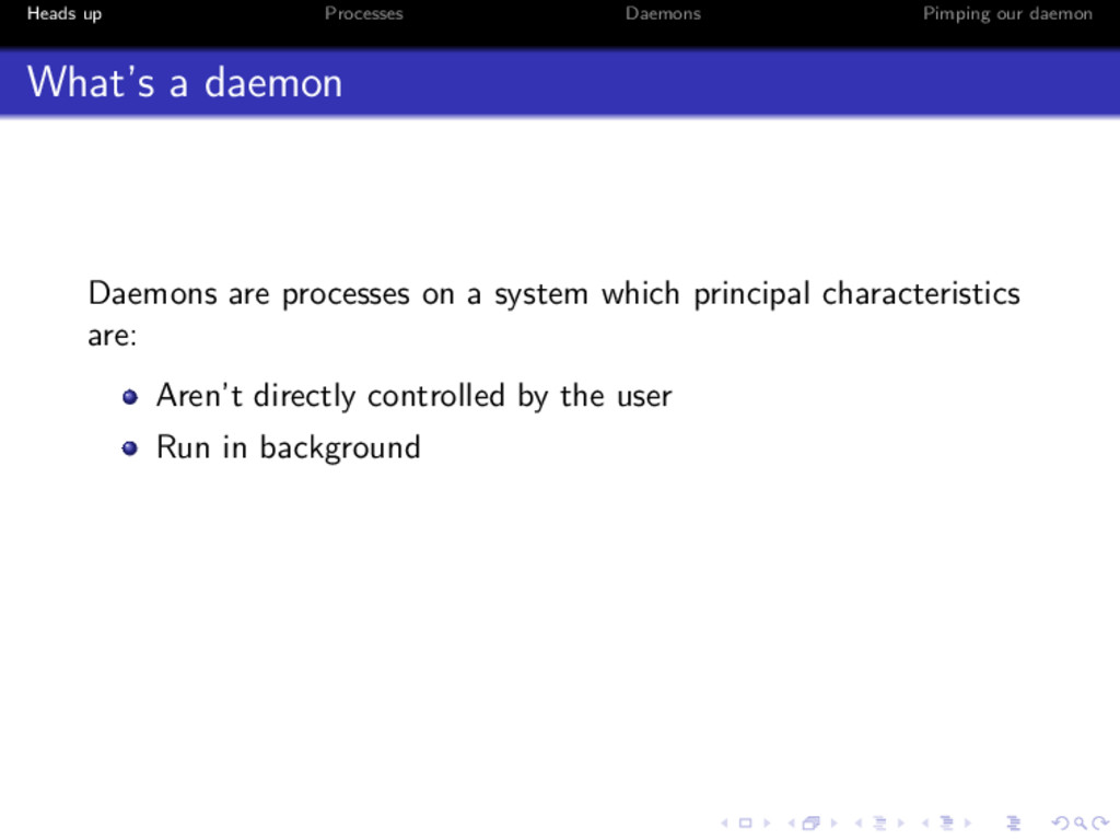 Heads up Processes Daemons Pimping our daemon W...