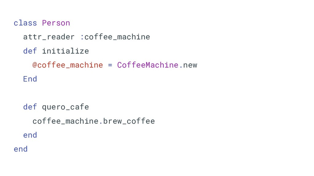 class Person attr_reader :coffee_machine def in...