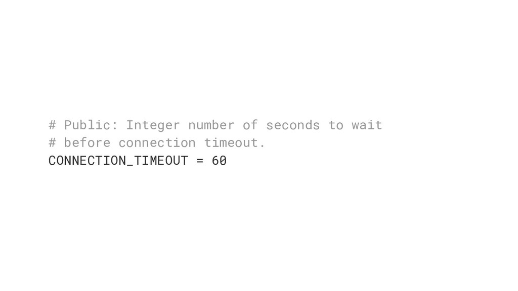 # Public: Integer number of seconds to wait # b...