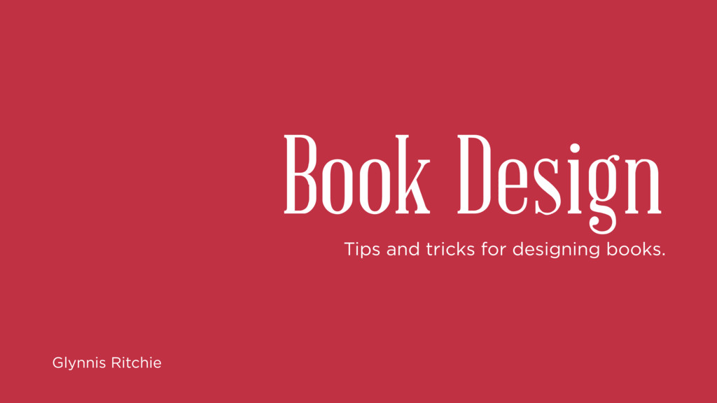 Tips and tricks for designing books. Book Desig...