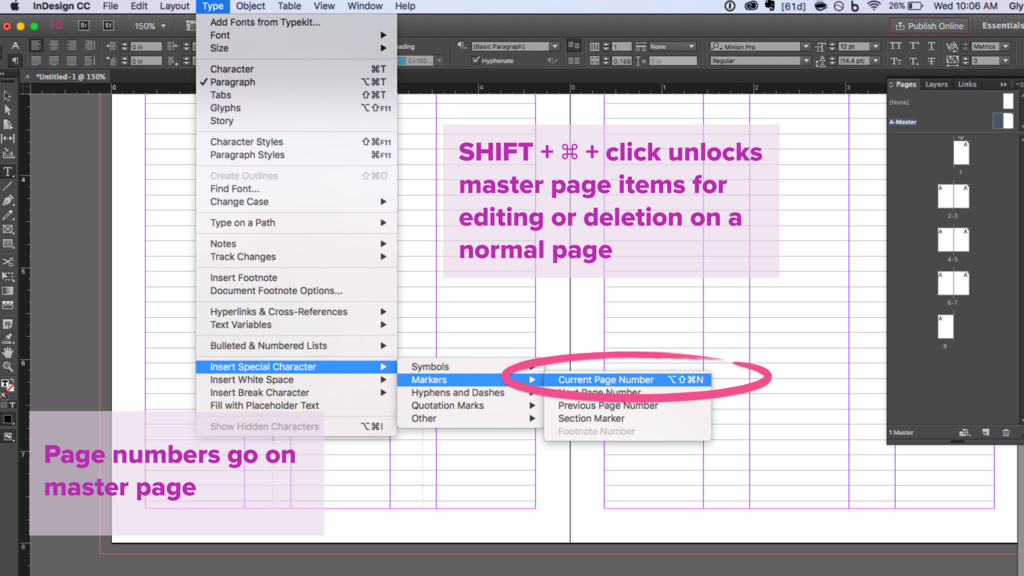 Page numbers go on master page SHIFT + ⌘ + clic...