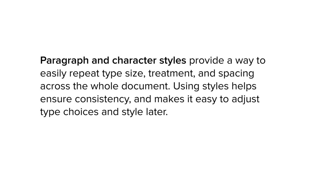 Paragraph and character styles provide a way to...