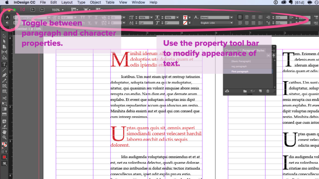 Use the property tool bar to modify appearance ...