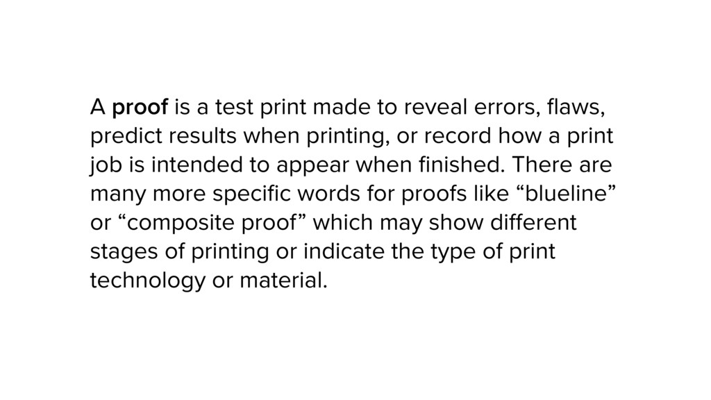 A proof is a test print made to reveal errors, ...
