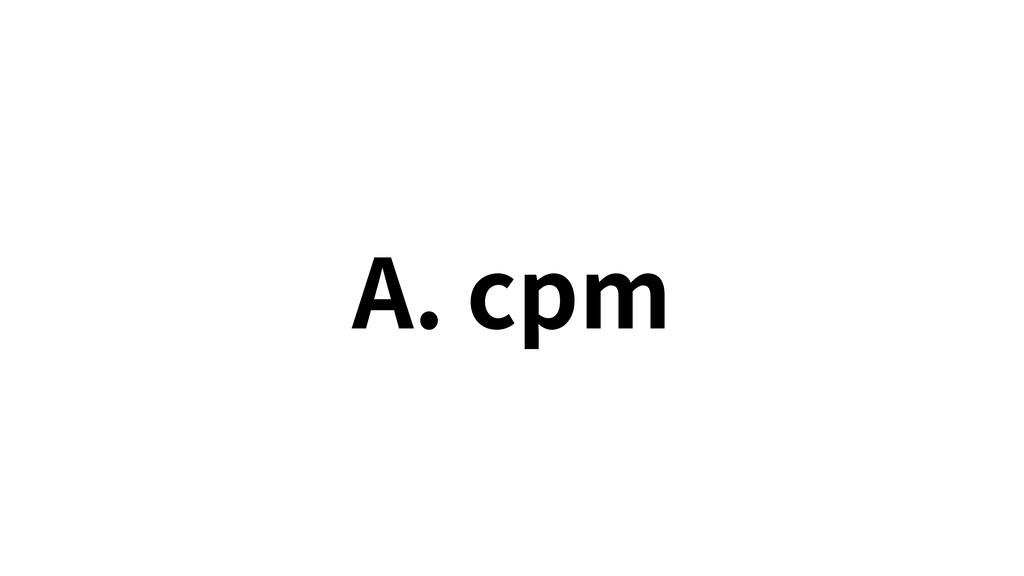 A. cpm