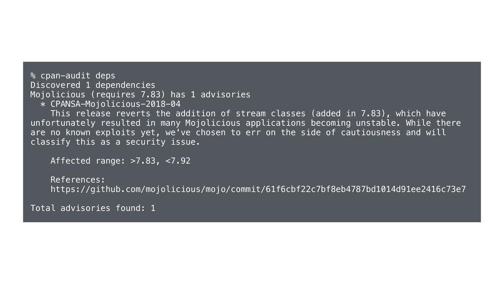 % cpan-audit deps Discovered 1 dependencies Moj...