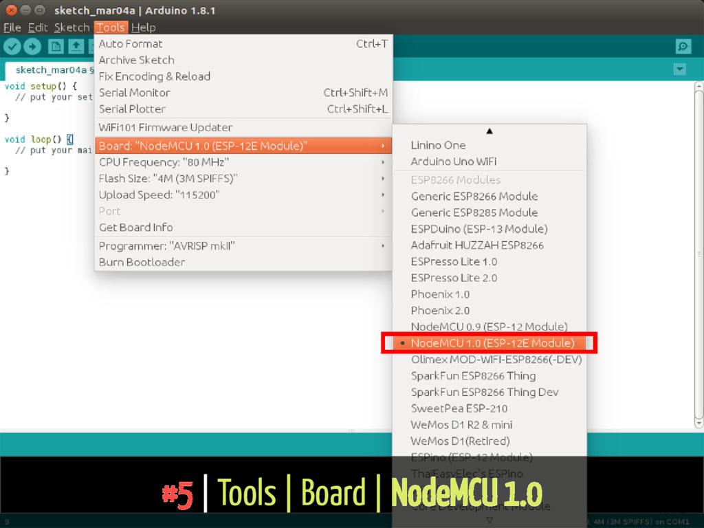 #5 | Tools | Board | NodeMCU 1.0 16 / 43