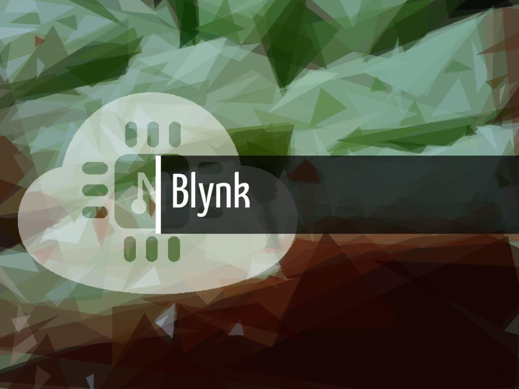 Blynk 17 / 43