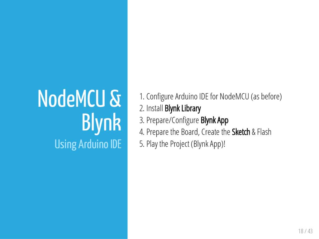 18 / 43 NodeMCU & Blynk Using Arduino IDE 1. Co...