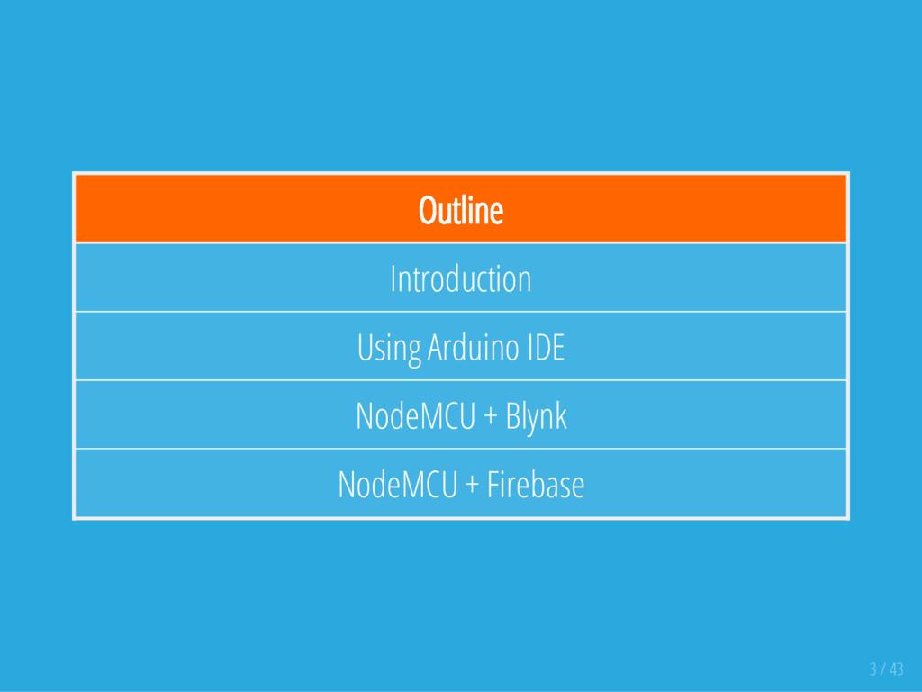 Outline Introduction Using Arduino IDE NodeMCU ...