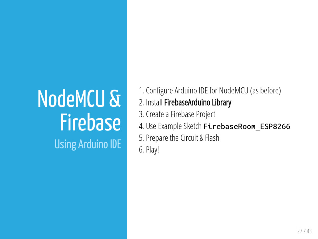 27 / 43 NodeMCU & Firebase Using Arduino IDE 1....