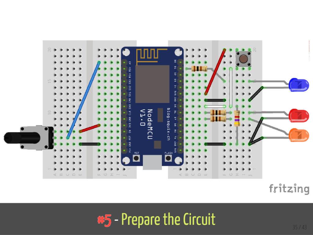 #5 - Prepare the Circuit 35 / 43