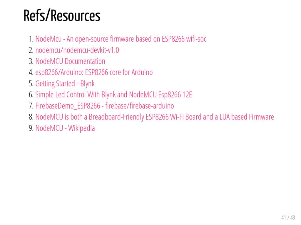 Refs/Resources 1. NodeMcu - An open-source rmwa...