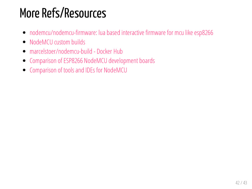 More Refs/Resources nodemcu/nodemcu- rmware: lu...