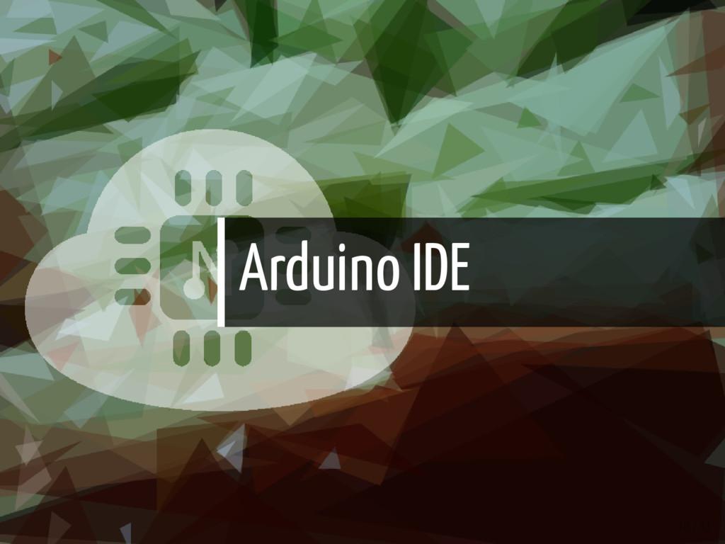 Arduino IDE 10 / 43