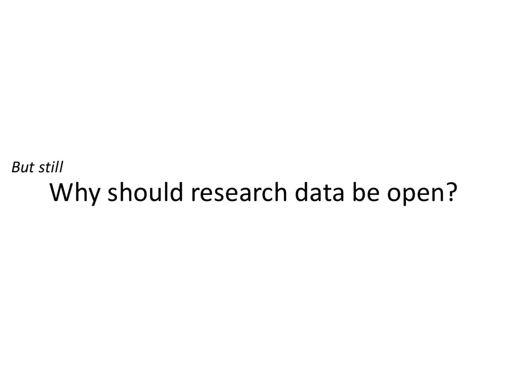 Why should research data be open? But still
