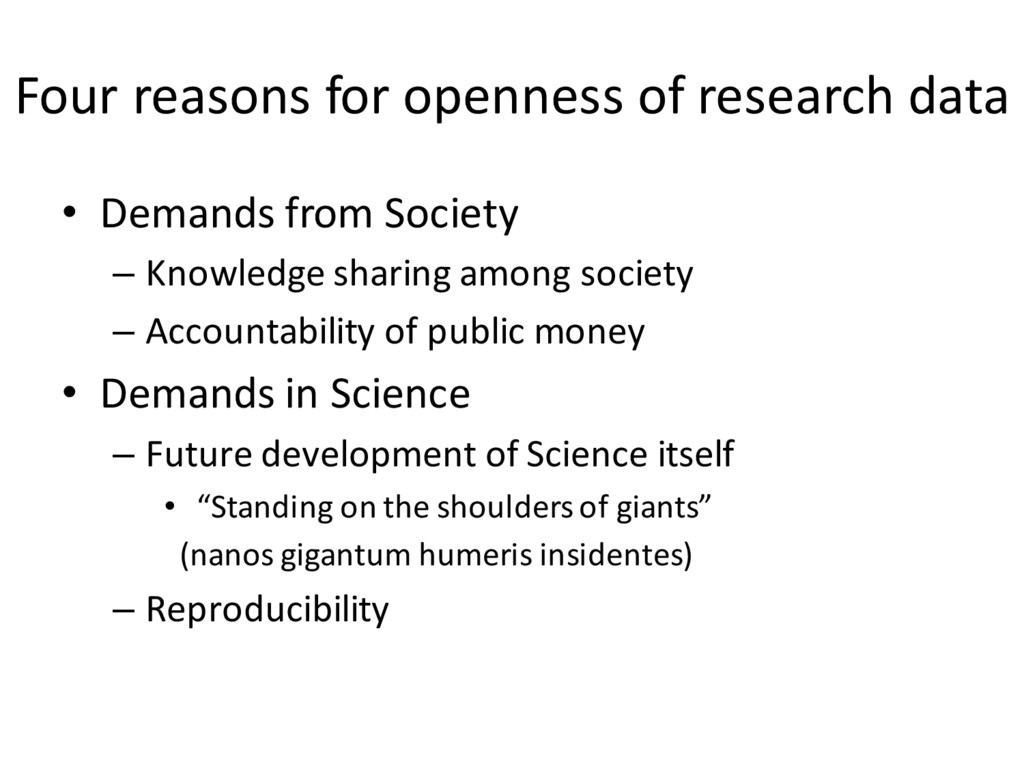 Four reasons for openness of research data • De...