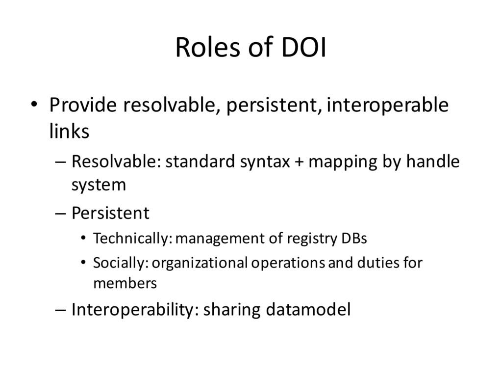 Roles of DOI • Provide resolvable, persistent, ...