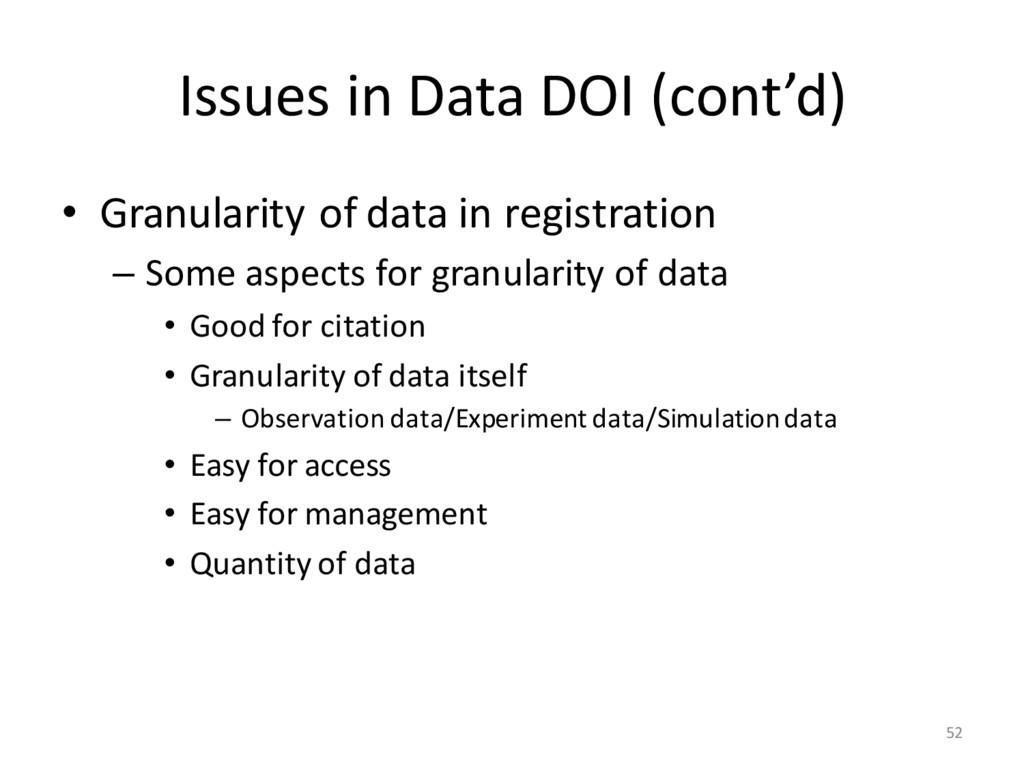 Issues in Data DOI (cont'd) • Granularity of da...