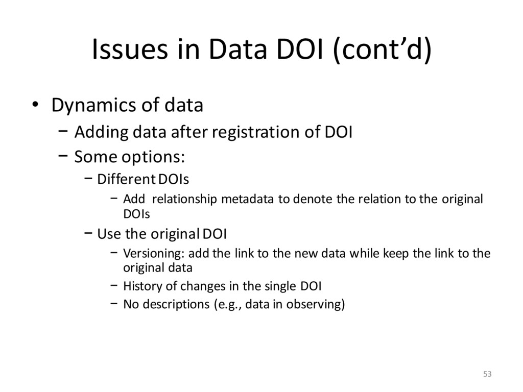 Issues in Data DOI (cont'd) • Dynamics of data ...