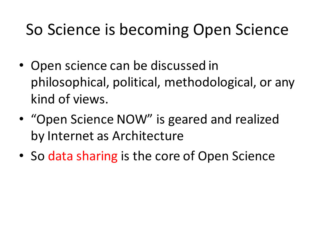 So Science is becoming Open Science • Open scie...