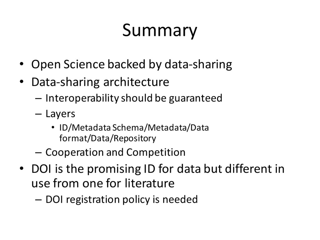 Summary • Open Science backed by data-sharing •...