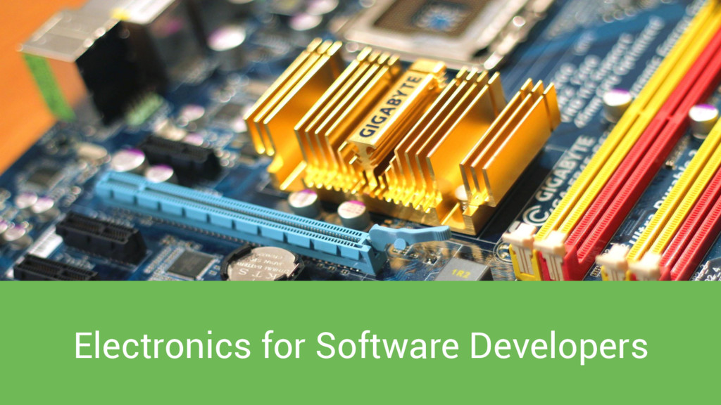 Electronics for Software Developers