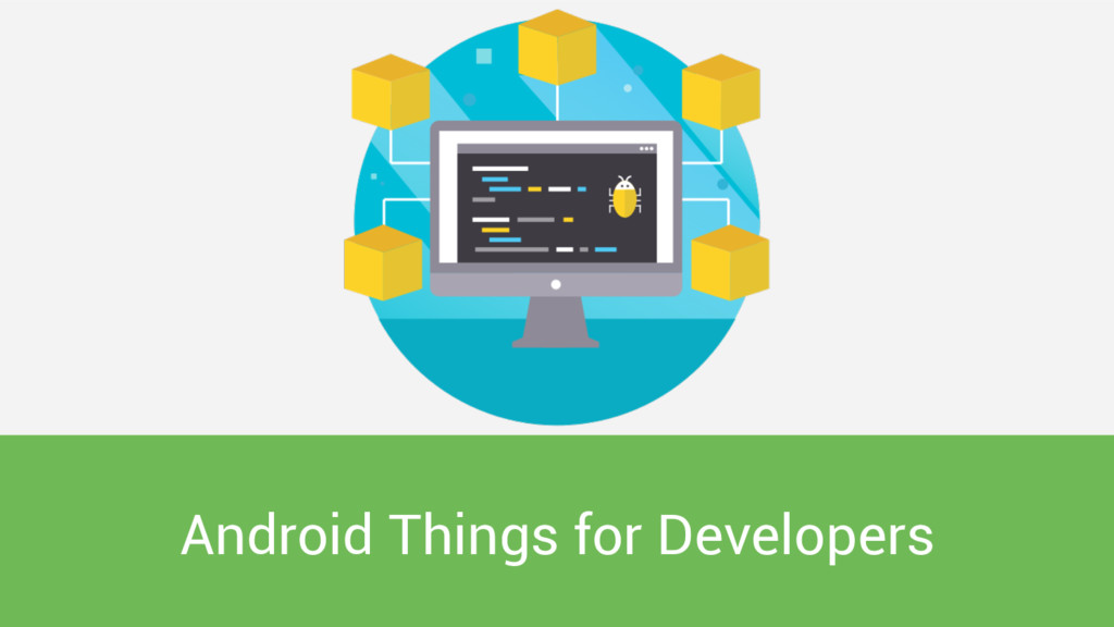 Android Things for Developers