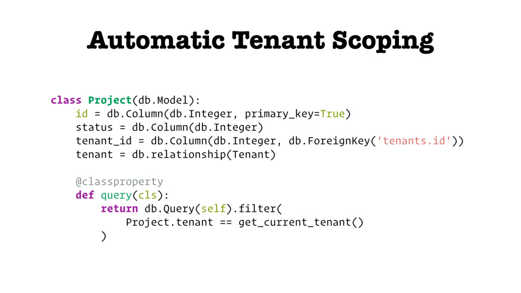 Automatic Tenant Scoping class Project(db.Model...