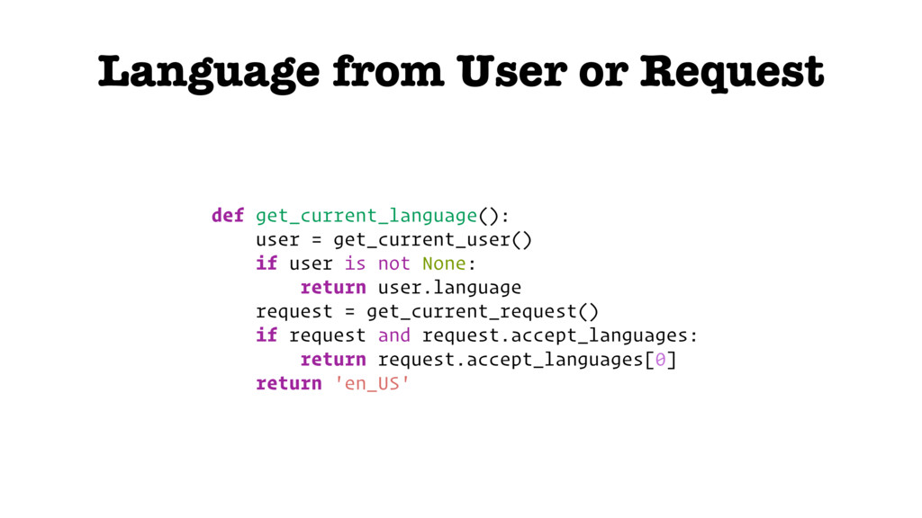 Language from User or Request def get_current_l...