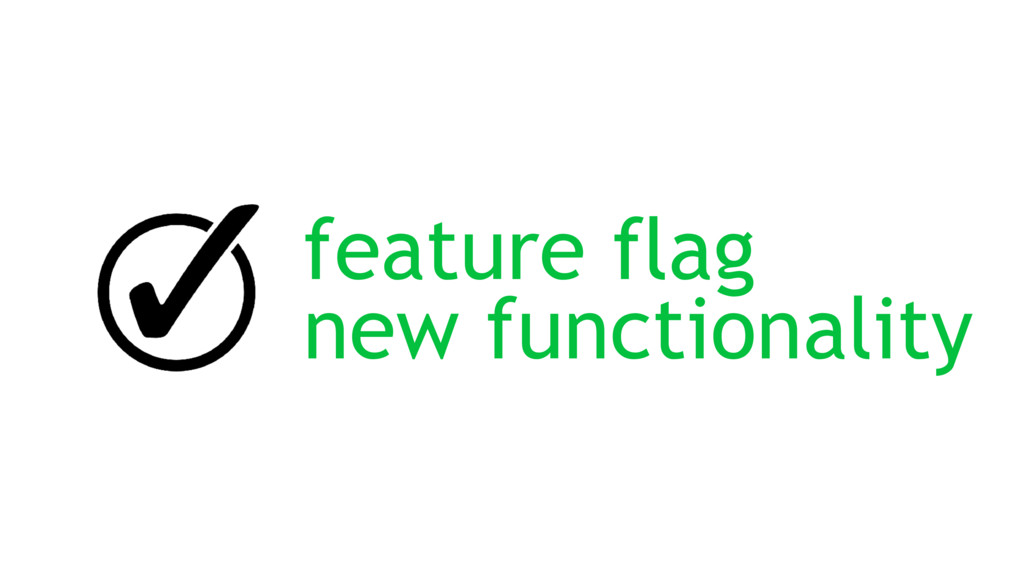 feature flag new functionality
