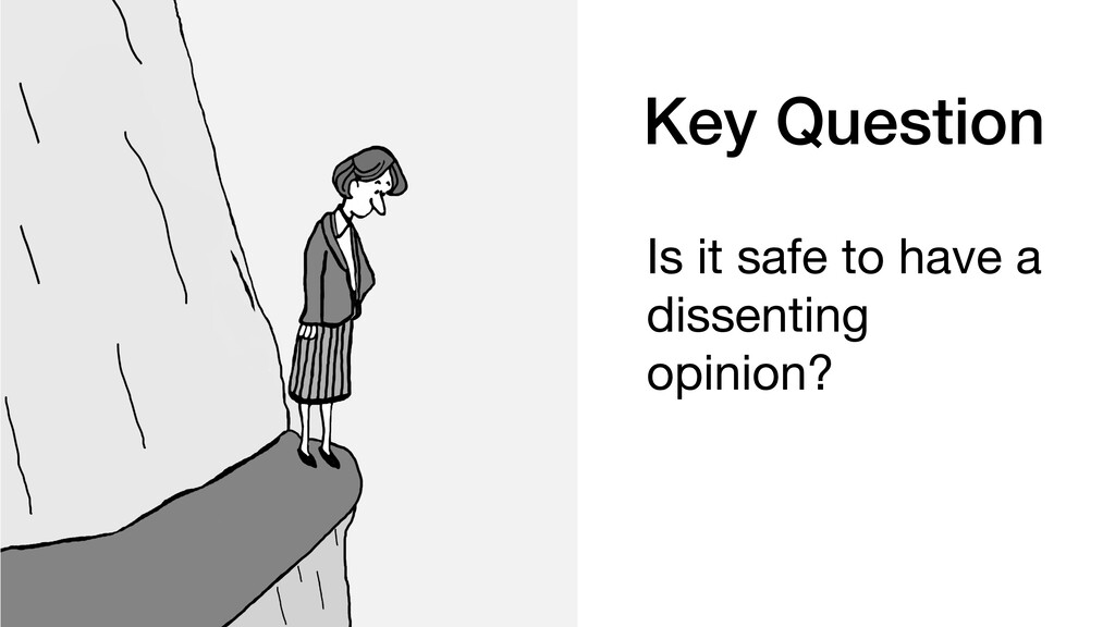 Is it safe to have a dissenting opinion? Key Qu...