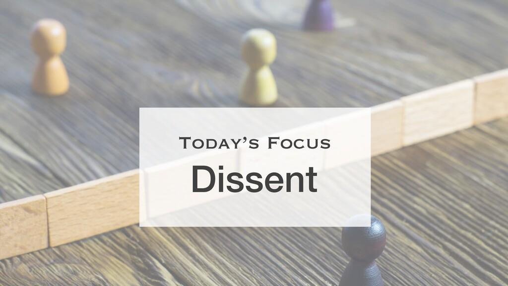 Dissent Today's Focus