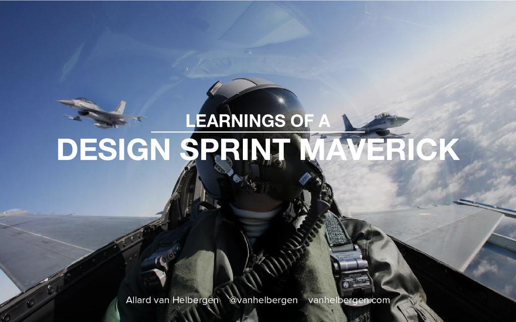LEARNINGS OF A DESIGN SPRINT MAVERICK Allard va...