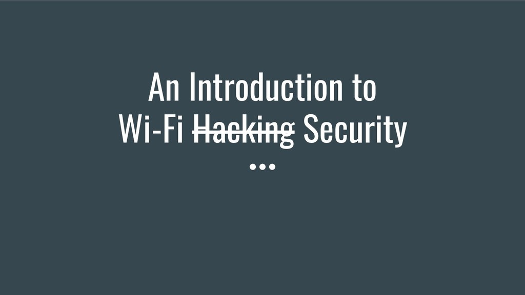 An Introduction to Wi-Fi Hacking Security