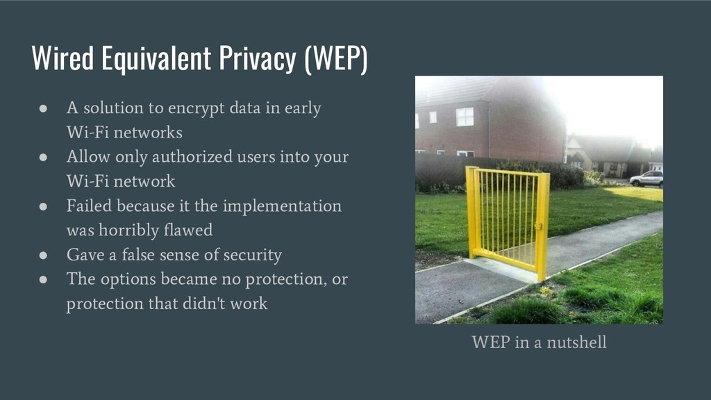 Wired Equivalent Privacy (WEP) ● A solution to ...