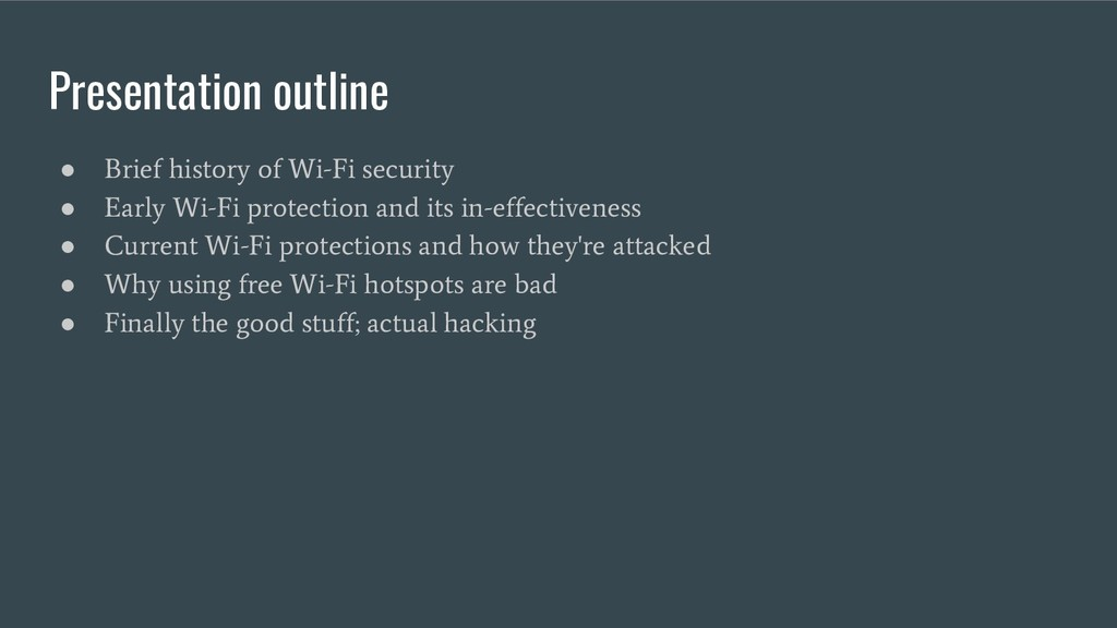Presentation outline ● Brief history of Wi-Fi s...