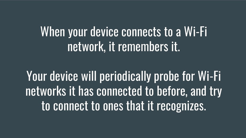 When your device connects to a Wi-Fi network, i...